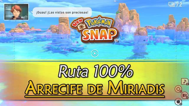 New Pokémon Snap: Arrecife de Miriadis al 100% y Pokémon