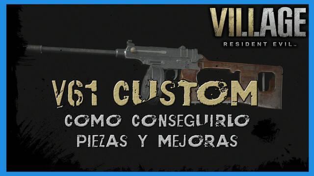 Resident Evil 8 Village: V61 Custom - cómo conseguirla, piezas y mejoras