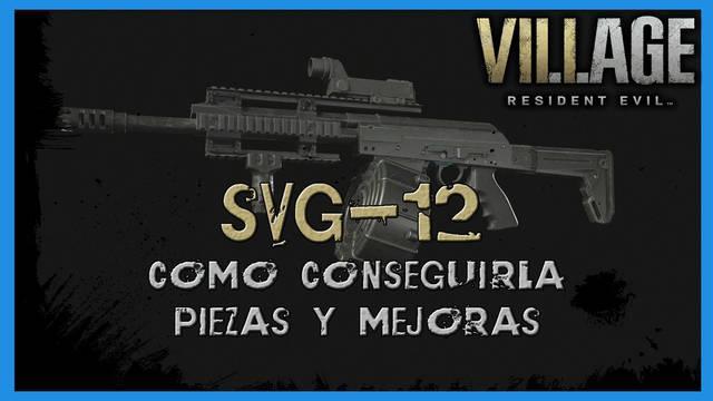 Resident Evil 8 Village: SVG-12 - cómo conseguirla, piezas y mejoras