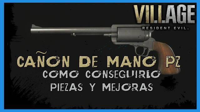 Resident Evil 8 Village: Cañón de mano PZ - cómo conseguirlo, piezas y mejoras
