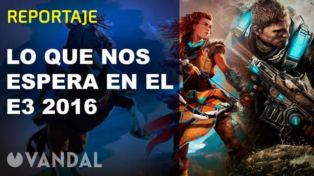 Repasamos en vídeo lo que nos espera en el E3 2016