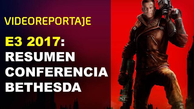 E3 2017: Videoresumen de la conferencia de Bethesda