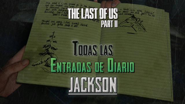 TODAS las entradas de diario de Jackson en The Last of Us 2