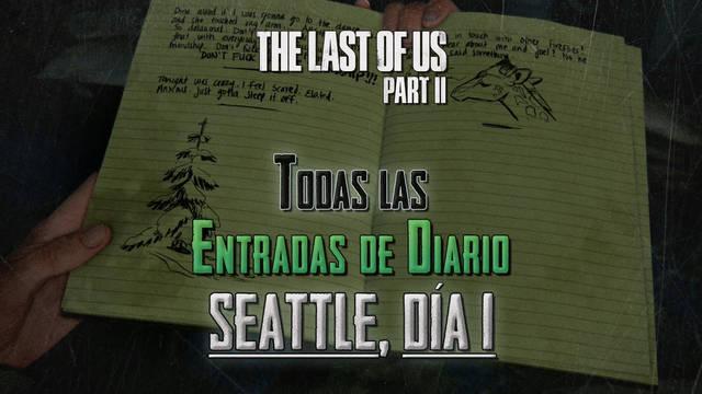 TODAS las entradas de diario de Seattle, día 1 en The Last of Us 2