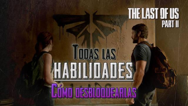 TODAS las habilidades en The Last of Us 2 y cómo desbloquearlas