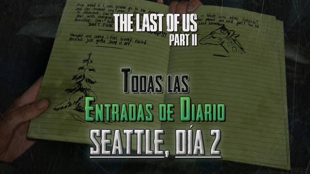 TODAS las entradas de diario de Seattle, día 2 en The Last of Us 2