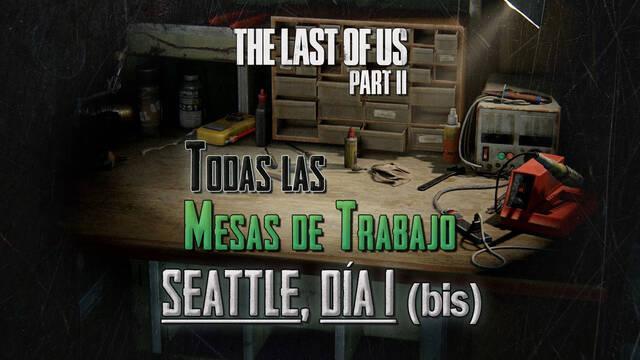 TODAS las mesas de trabajo de Seattle, día 1 (Abby) en The Last of Us 2