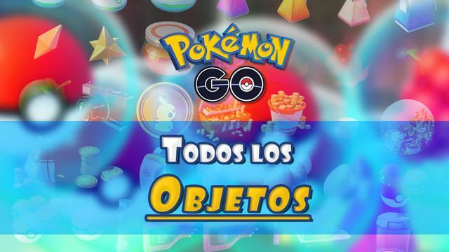 TODOS los Objetos de Pokémon Go: ¿Cómo conseguirlos y para qué sirven?
