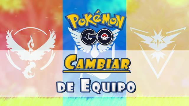 ¿Cómo cambiar de Equipo en Pokémon Go?