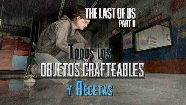 TODOS los objetos crafteables y recetas en The Last of Us 2