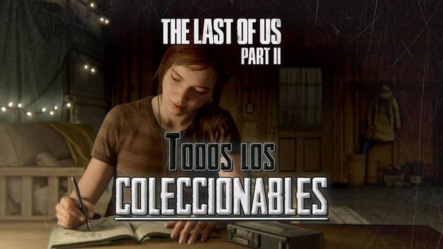 TODOS los coleccionables de The Last of Us 2 y cómo conseguirlos