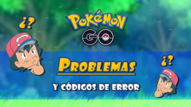 Pokémon Go: Problemas y códigos de error: ¿Cómo solucionarlos?