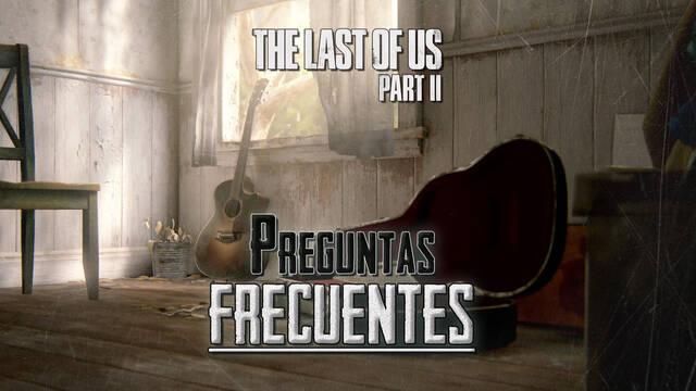 Preguntas frecuentes en The Last of Us 2