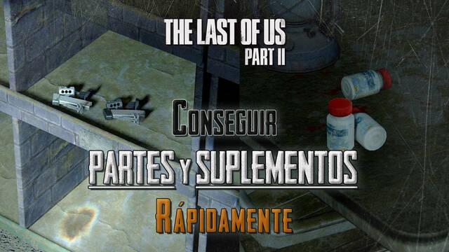 Cómo conseguir partes y suplementos rápidamente en The Last of Us 2