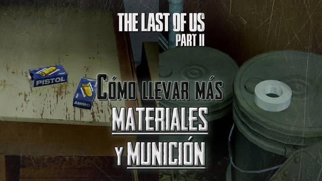 Cómo llevar más materiales y munición en The Last of Us 2