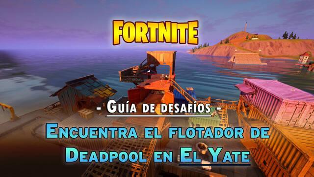 Fortnite: Encuentra los flotadores de Deadpool en El Yate - Localización