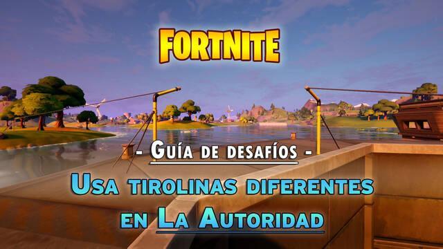 Desafío Fortnite: Usa diferentes tirolinas en La Autoridad - SOLUCIÓN