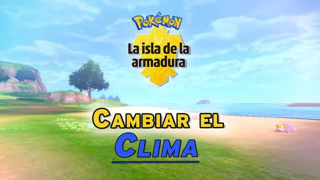 Cómo cambiar el clima de la Isla de la Armadura en Pokémon Espada y Escudo