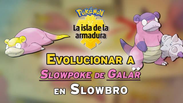 Cómo evolucionar a Slowpoke de Galar en Slowbro en La Isla de la Armadura
