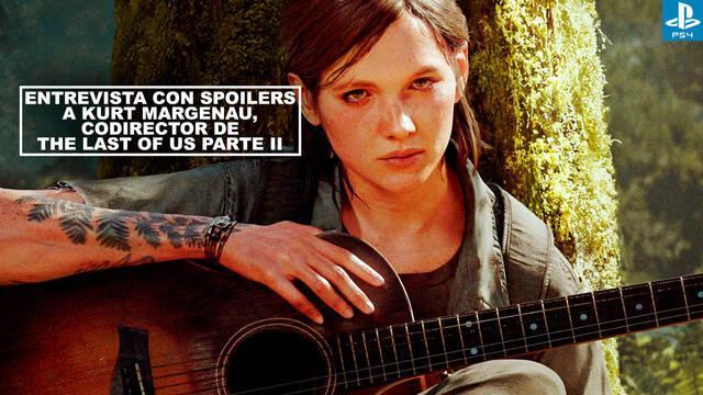 Entrevista con spoilers a Kurt Margenau, codirector de The Last of Us Parte II