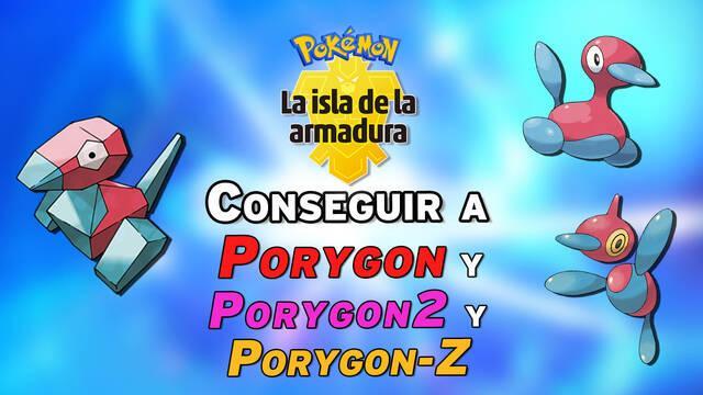 Cómo conseguir a Porygon, Porygon2 y Porygon-Z en Pokémon: Isla de la Armadura