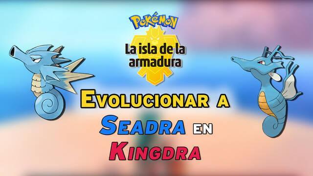 Cómo evolucionar a Seadra en Kingdra en Pokémon: La Isla de la Armadura