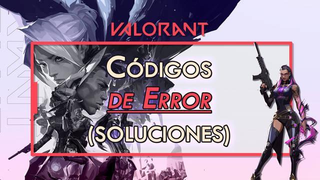 Valorant: Todos los Códigos de Error y cómo solucionarlos