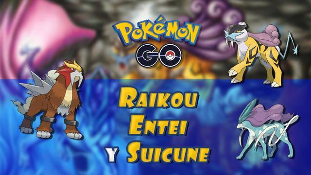 Raikou, Entei y Suicune en Pokémon Go: ¿Cómo capturarlos? - Métodos y fechas