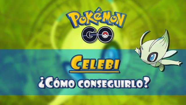 Cómo capturar a Celebi en Pokémon Go: Pasos a seguir