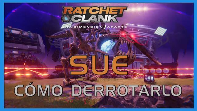 Sue en Ratchet & Clank: Una dimensión aparte - Cómo derrotarla