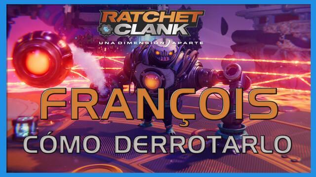 François en Ratchet & Clank: Una dimensión aparte - Cómo derrotarlo