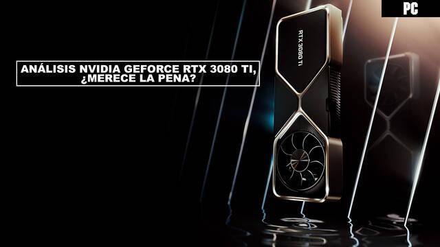Análisis NVIDIA GeForce RTX 3080 Ti, ¿merece la pena?
