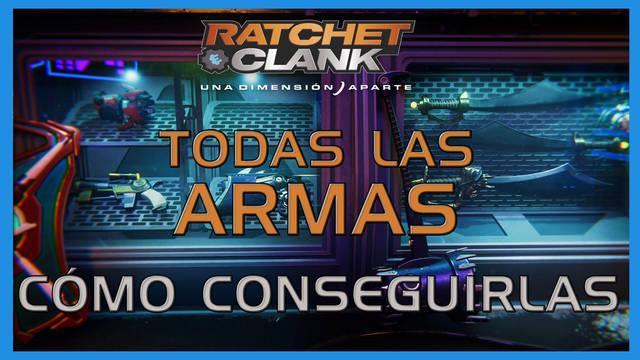 TODAS las armas en Ratchet & Clank: Una dimensión aparte - Cómo conseguirlas