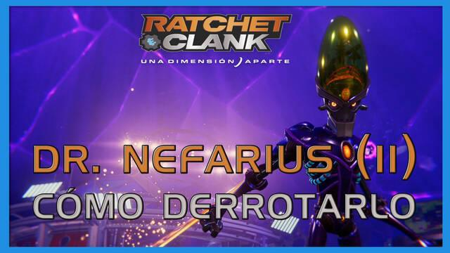 Dr. Nefarius (II) en Ratchet & Clank: Una dimensión aparte - Cómo derrotarlo