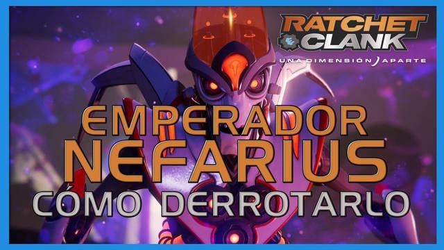 Emperador Nefarius en Ratchet & Clank: Una dimensión aparte - Cómo derrotarlo