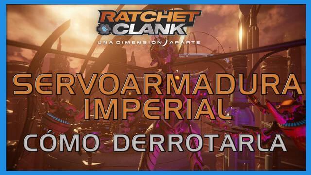 Servoarmadura Imperial en Ratchet & Clank: Una dimensión aparte - Cómo derrotarla