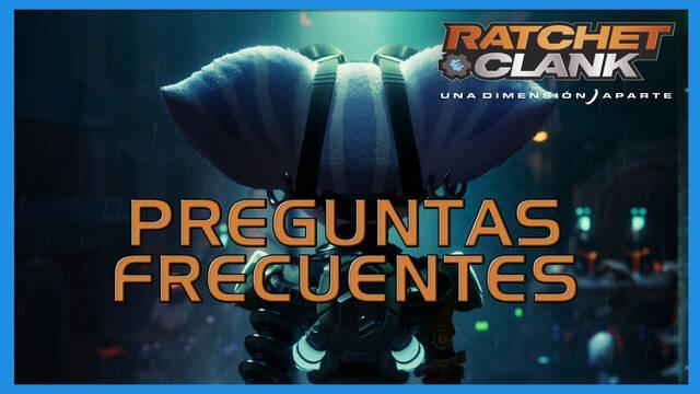 Preguntas frecuentes en Ratchet & Clank: Una dimensión aparte