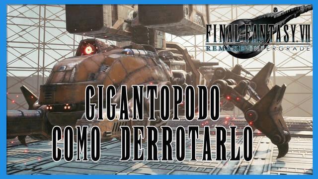 Gigantópodo en Final Fantasy VII Remake INTERmission - Cómo derrotarlo