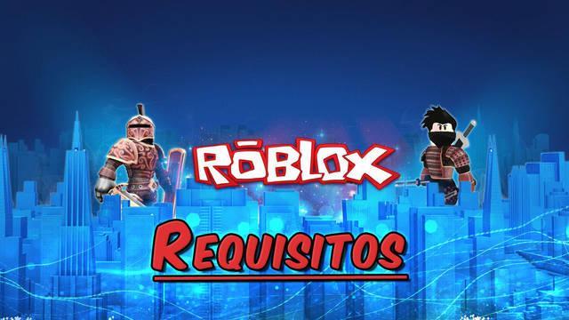 Roblox: Requisitos mínimos en PC, Android e iOS y dispositivos compatibles