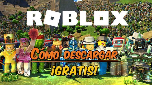 Roblox: Cómo descargar gratis en PC, consolas y Android e iOS