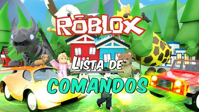 Roblox: Lista de TODOS los comandos y cómo usarlos