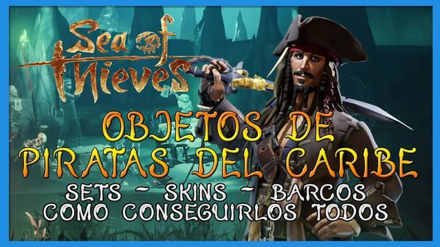 Sea of Thieves: Objetos de Piratas del Caribe y cómo conseguirlos