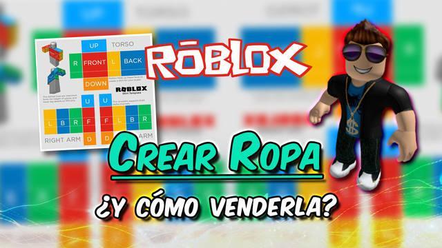 Roblox: Cómo crear tu propia ropa y venderla para ganar Robux