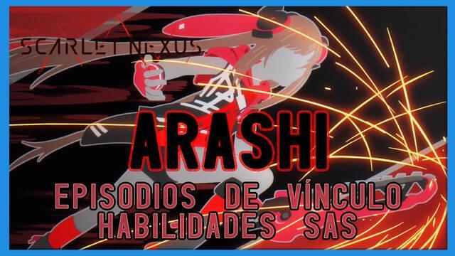 Arashi en Scarlet Nexus - Episodios de vínculo y habilidades SAS