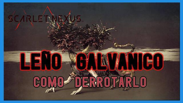 Leño galvánico en Scarlet Nexus: cómo derrotarlo, tips y estrategias