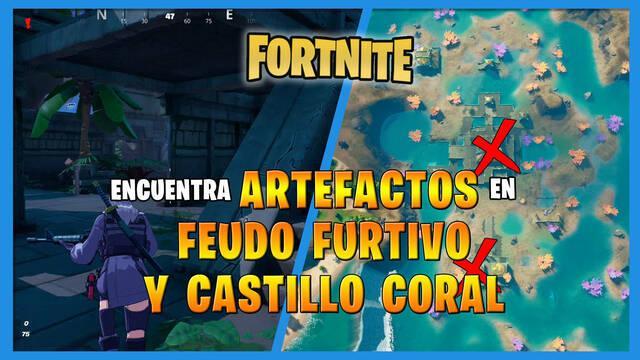 Fortnite: Saquea un artefacto de Feudo Furtivo y otro en Castillo Coral