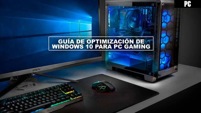 Guía de optimización de Windows 10 para PC gaming