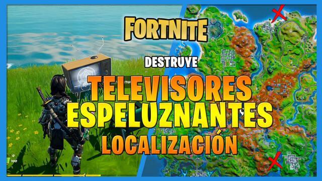 Fortnite: Destruye televisores espeluznantes - LOCALIZACIÓN