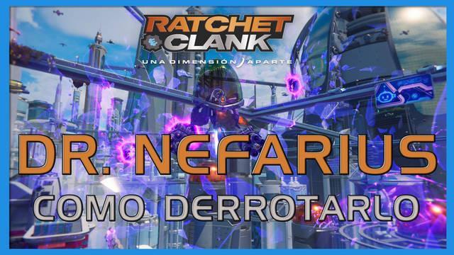 Dr. Nefarius en Ratchet & Clank: Una dimensión aparte - Cómo derrotarlo