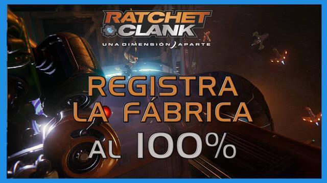 Registra la fábrica en Ratchet & Clank: Una dimensión aparte al 100%